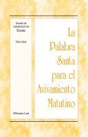 La Palabra Santa para el Avivamiento Matutino - Estudio de cristalización de Éxodo, Tomo 6 Pdf/ePub eBook