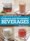 Superfoods for Life, Cultured and Fermented Beverages