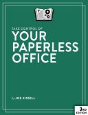 Take Control of Your Paperless Office  3rd Edition