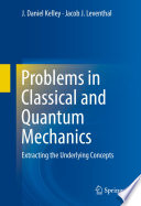 Problems in Classical and Quantum Mechanics