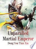 Unparalled Martial Emperor