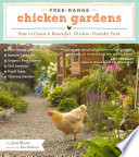 """Free-Range Chicken Gardens: How to Create a Beautiful, Chicken-Friendly Yard"" by Jessi Bloom, Kate Baldwin"
