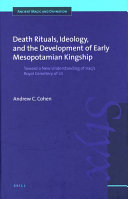 Death rituals  ideology  and the development of early Mesopotamian kingship