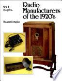 Radio Manufacturers of the 1920s  Volume 1