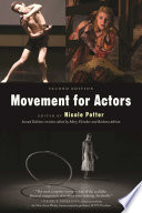 """Movement for Actors (Second Edition)"" by Nicole Potter, Barbara Adrian, Mary Fleischer"