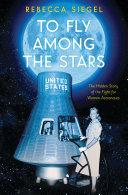 To Fly Among the Stars: The Hidden Story of the Fight for Women Astronauts (Scholastic Focus) ebook