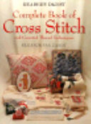 Reader s Digest Complete Book of Cross Stitch and Counted Thread Techniques