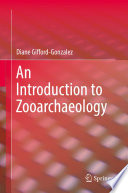 """An Introduction to Zooarchaeology"" by Diane Gifford-Gonzalez"