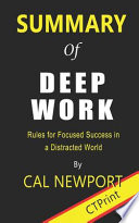 Summary of Deep Work by Cal Newport - Rules for Focused Success in a Distracted World