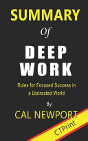 Summary of Deep Work by Cal Newport   Rules for Focused Success in a Distracted World Book PDF