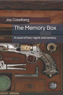 The Memory Box  A Novel of Love  Regret and Memory  Book