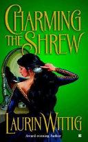 Charming the Shrew