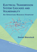 Electrical Transmission System Cascades and Vulnerability: An Operations Research Viewpoint