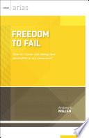 Freedom to Fail