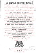 Le grand Dictionnaire de la Bible ou Explication litterale et historique de tous les mots propres du Vieux et Nouveau Testament