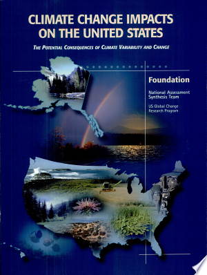 Download Climate Change Impacts on the United States - Foundation Report Free Books - Dlebooks.net