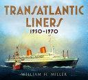 Transatlantic Liners 1950 1970