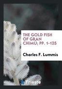 The Gold Fish of Gran Chimu  Pp  1 125