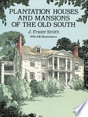 Plantation Houses and Mansions of the Old South