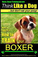 Boxer  Boxer Training AAA Akc Think Like a Dog But Don t Eat Your Poop
