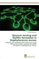 Quorum Sensing and Biofilm Formation in Staphylococcus Aureus