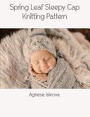 Spring Leaf Sleepy Cap Knitting Pattern
