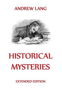 Historical Mysteries (Annotated Edition)
