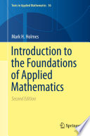 """Introduction to the Foundations of Applied Mathematics"" by Mark H. Holmes"