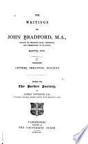 The Writings Of John Bradford M A