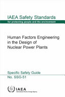 Human Factors Engineering in the Design of Nuclear Power Plants  IAEA Safety Standards Series No  Ssg 51