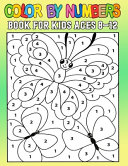 Color By Numbers Book For Kids Ages 8 12
