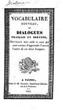 Vocabulaire nouveau, ou Dialogues français et bretons, etc