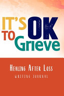 It's OK to Grieve, Healing After Loss Writing Journal