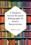 A Thematic Access-Oriented Bibliography of Jesus's Resurrection Pdf/ePub eBook