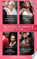 Modern Romance March 2020 Books 5 8  The Greek s Duty Bound Royal Bride   Her Boss s One Night Baby   Demanding His Billion Dollar Heir   The Scandal Behind the Italian s Wedding  Mills   Boon e Book Collections  Book