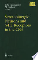 Serotoninergic Neurons and 5-HT Receptors in the CNS
