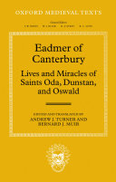 Eadmer of Canterbury: Lives and Miracles of Saints Oda, Dunstan, and Oswald