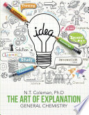The Art of Explanation  General Chemistry