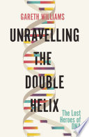 Unravelling the Double Helix Book PDF