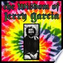 The Wisdom of Jerry Garcia