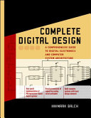 Complete Digital Design A Comprehensive Guide To Digital Electronics And Computer System Architecture Book PDF