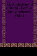 An Anthology of Critical Thomist Jurisprudence