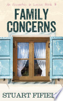Family Concerns: An Eccentric in Lucca: Book 3