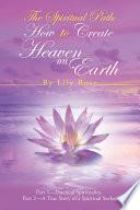The Spiritual Path  How to Create Heaven on Earth