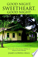 Good Night, Sweetheart, Good Night: The Love Story of Ray Harrison Lillibridge and Marguerite Jenike Lillibridge