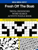 Fresh Off the Boat Trivia Crossword Word Search Activity Puzzle Book Book PDF
