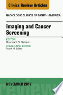 Imaging and Cancer Screening, An Issue of Radiologic Clinics of North America, E-Book