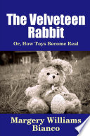 Download The Velveteen Rabbit: Or, How Toys Become Real Pdf
