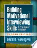 Building Motivational Interviewing Skills  Second Edition Book