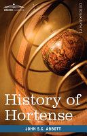 History of Hortense  Daughter of Josephine  Queen of Holland  Mother of Napoleon III